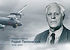 90 years turned from the birth of aviation designer Radii Petrovich Papkovskyi